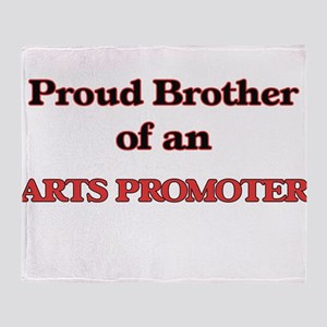 Proud Brother of a Arts Promoter Throw Blanket