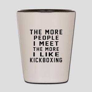 I Like kickboxing Shot Glass