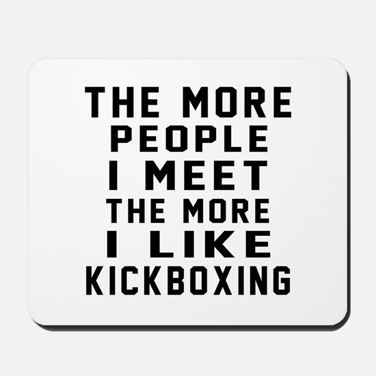 I Like kickboxing Mousepad