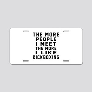 I Like kickboxing Aluminum License Plate