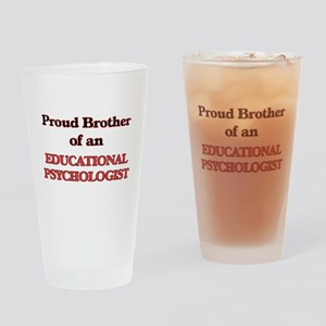 Proud Brother of a Educational Psyc Drinking Glass