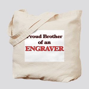 Proud Brother of a Engraver Tote Bag
