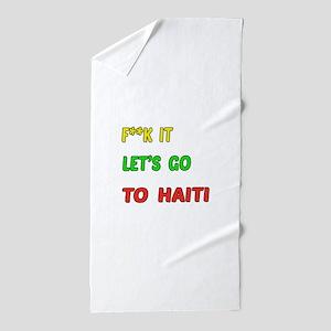 Let's go to Haiti Beach Towel