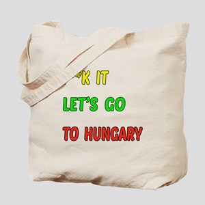 Let's go to Hungary Tote Bag