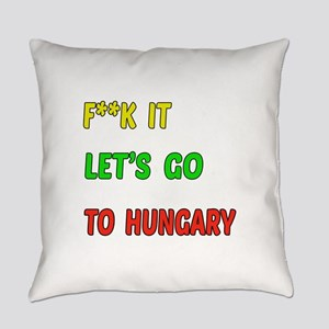 Let's go to Hungary Everyday Pillow