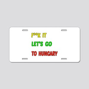 Let's go to Hungary Aluminum License Plate