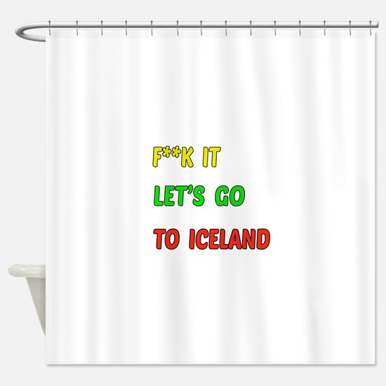 Let's go to Iceland Shower Curtain