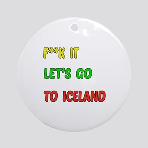 Let's go to Iceland Round Ornament