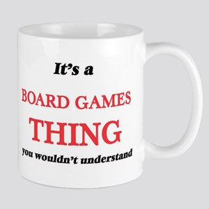 It's a Board Games thing, you wouldn' Mugs