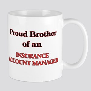Proud Brother of a Insurance Account Manager Mugs