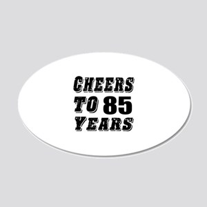 Cheers To 85 20x12 Oval Wall Decal