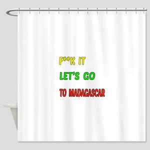 Let's go to Madagascar Shower Curtain