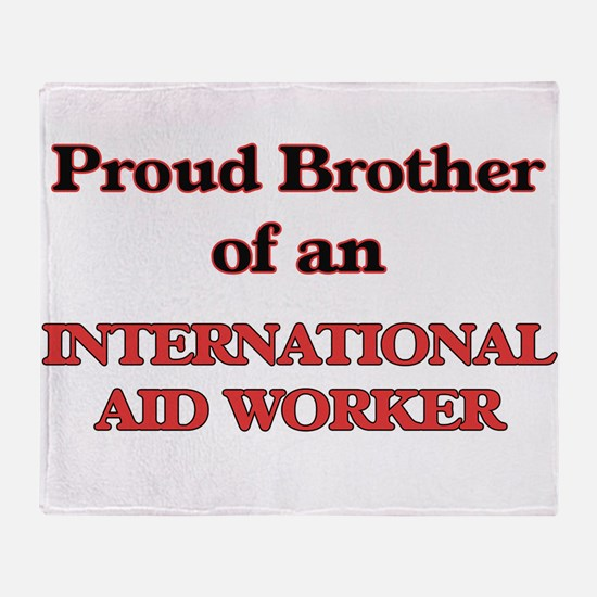 Proud Brother of a International Aid Throw Blanket