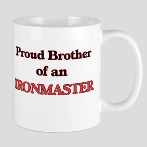Proud Brother of a Ironmaster Mugs