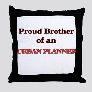 Proud Brother of a Urban Planner Throw Pillow