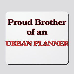 Proud Brother of a Urban Planner Mousepad