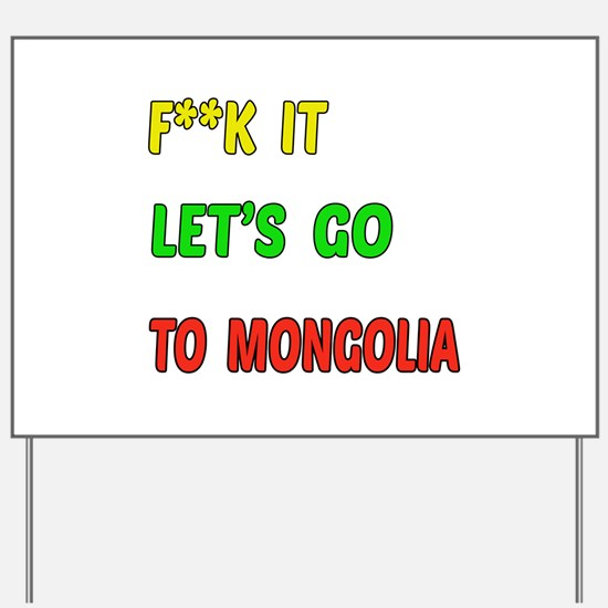 Let's go to Mongolia Yard Sign