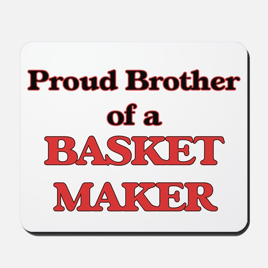 Proud Brother of a Basket Maker Mousepad