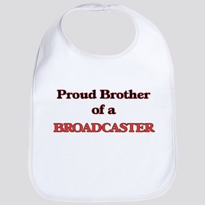 Proud Brother of a Broadcaster Bib