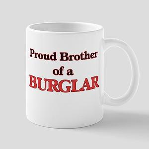 Proud Brother of a Burglar Mugs