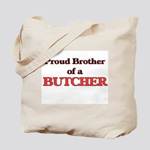 Proud Brother of a Butcher Tote Bag
