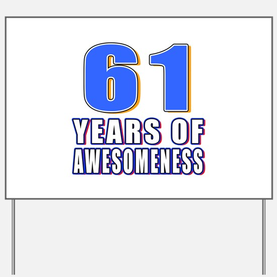 61 Years Of Awesomeness Yard Sign