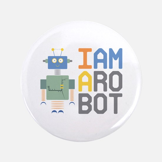 I Am A Robot Button