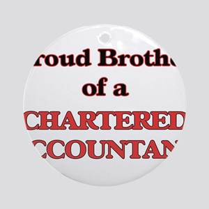 Proud Brother of a Chartered Accoun Round Ornament