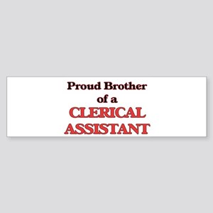 Proud Brother of a Clerical Assista Bumper Sticker