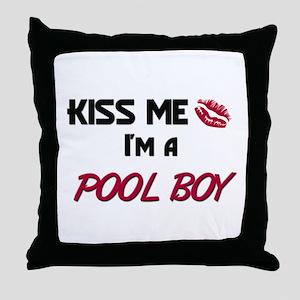 Kiss Me I'm a POOL BOY Throw Pillow