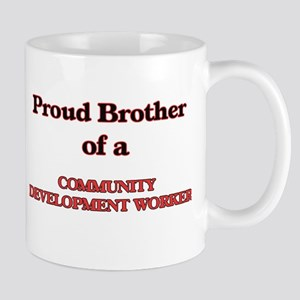 Proud Brother of a Community Development Work Mugs