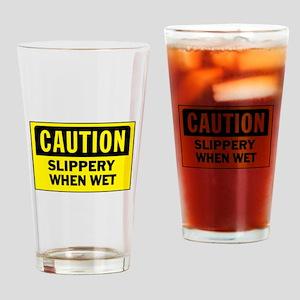 CAUTION - SLIPPERY WHEN WET! Drinking Glass