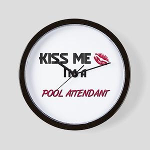 Kiss Me I'm a POOL ATTENDANT Wall Clock