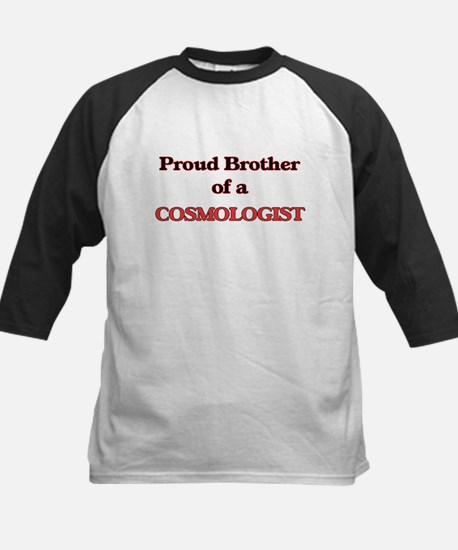 Proud Brother of a Cosmologist Baseball Jersey
