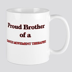 Proud Brother of a Dance Movement Therapist Mugs