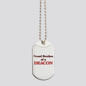 Proud Brother of a Deacon Dog Tags