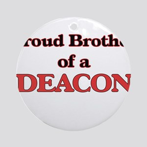 Proud Brother of a Deacon Round Ornament