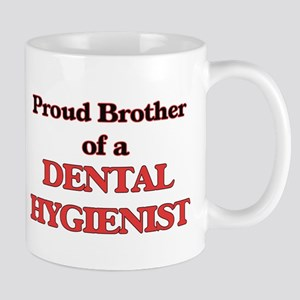 Proud Brother of a Dental Hygienist Mugs