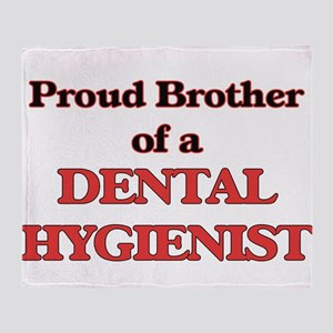 Proud Brother of a Dental Hygienist Throw Blanket