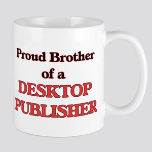 Proud Brother of a Desktop Publisher Mugs