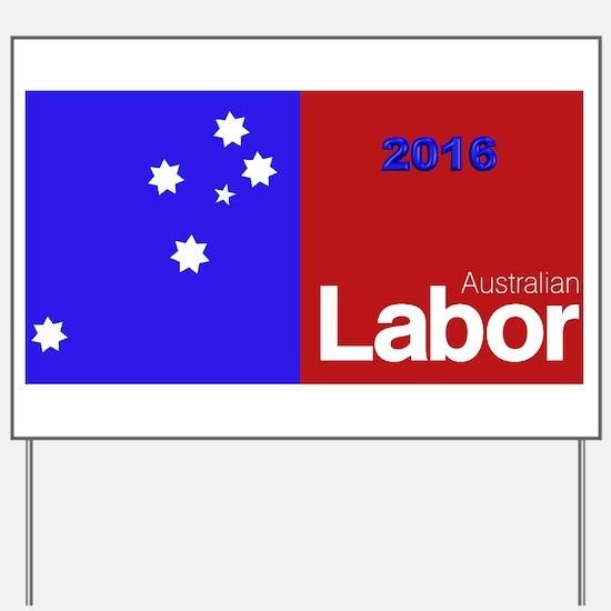 Labor 2016 Yard Sign
