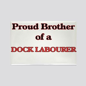 Proud Brother of a Dock Labourer Magnets