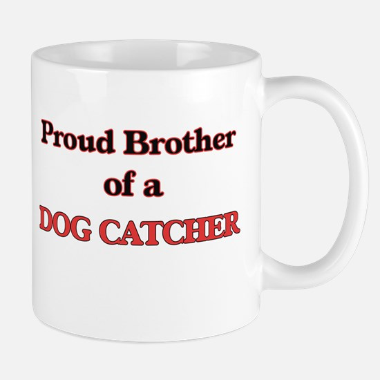 Proud Brother of a Dog Catcher Mugs