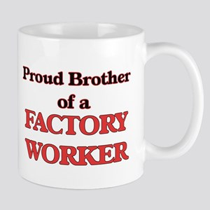 Proud Brother of a Factory Worker Mugs