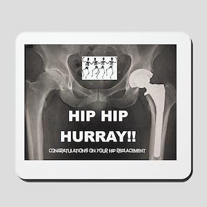 Hip Hip Hurray on your Hip Replacement Mousepad