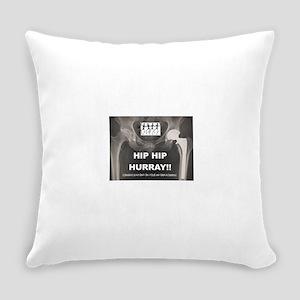 Hip Hip Hurray on your Hip Replace Everyday Pillow