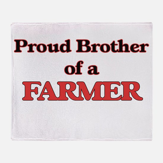 Proud Brother of a Farmer Throw Blanket