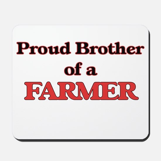 Proud Brother of a Farmer Mousepad
