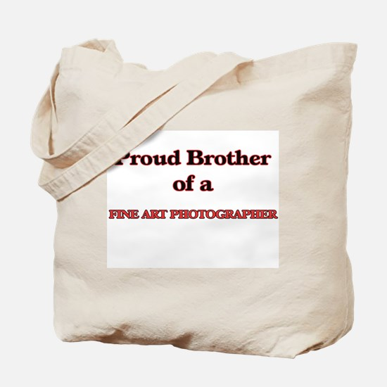 Proud Brother of a Fine Art Photographer Tote Bag