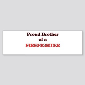 Proud Brother of a Firefighter Bumper Sticker